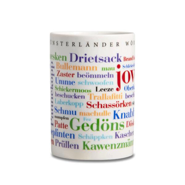 Der Kaffeebecher mit den Münsterländer Wörtern spülmaschinenfest.