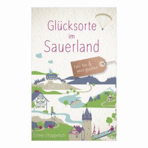 Glücksorte im Sauerland - fahr hin und werd glücklich.