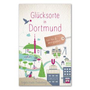 Glücksorte in Dortmund entdecken.