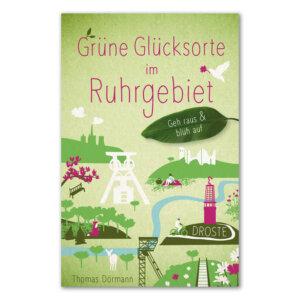 Grüne Glücksorte im Ruhrgebiet von Thomas Dörmann.
