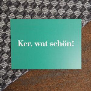 """Postkarte mit Motiv """"Ker, wat schön!""""."""